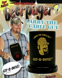 Larry the Cable Guy Beer Pager